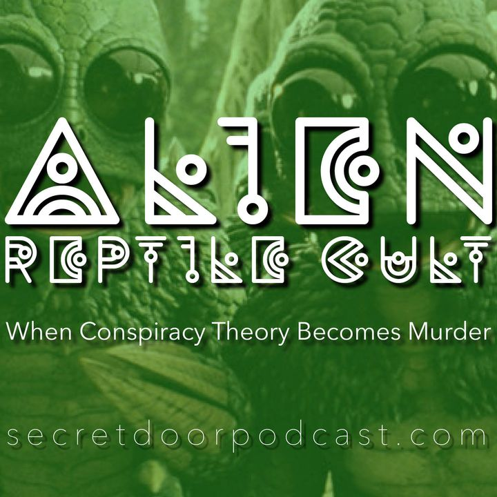 Episode 6 Alien Reptile Cult: When Conspiracy Theory Becomes Murder