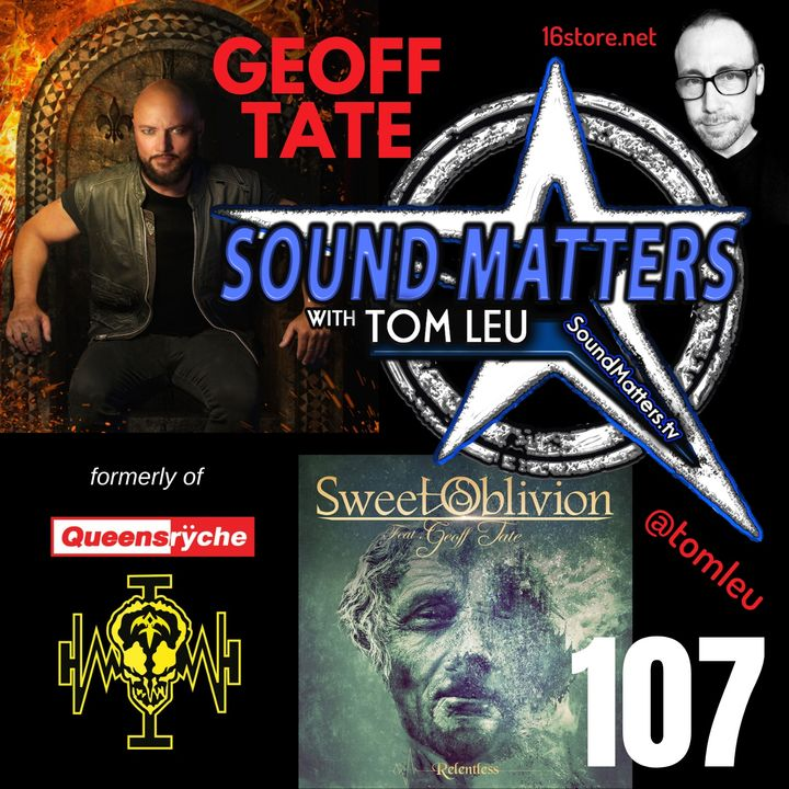 107: Geoff Tate from Queensryche, Operation Mindcrime, Sweet Oblivion