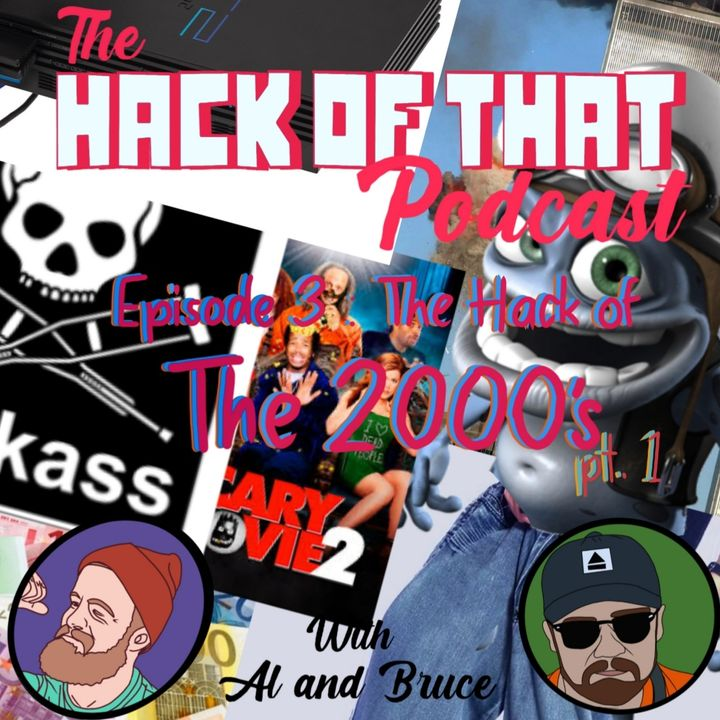 The Hack Of The 2000s Part 1