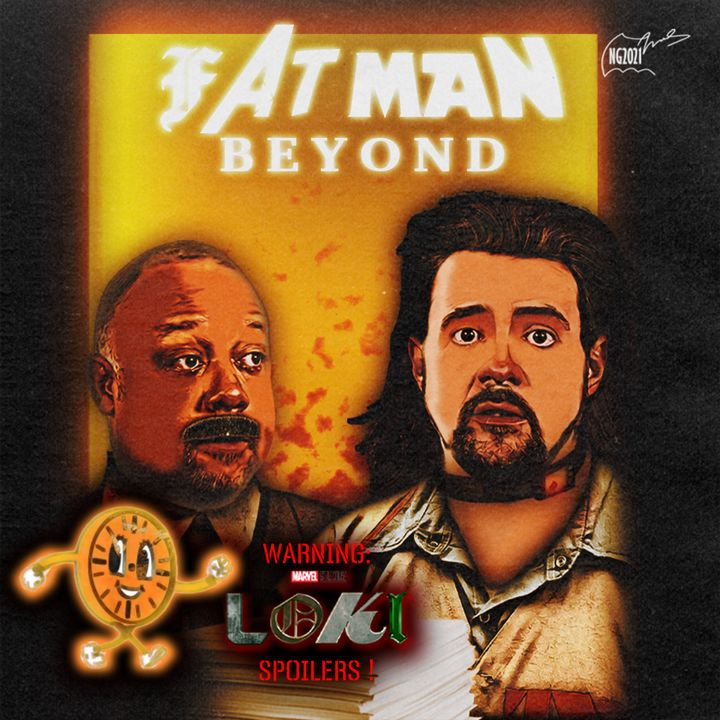 338: Loki Finale! FatMan Beyond LIVE for 7/17/2021 from SMODCASTLE!