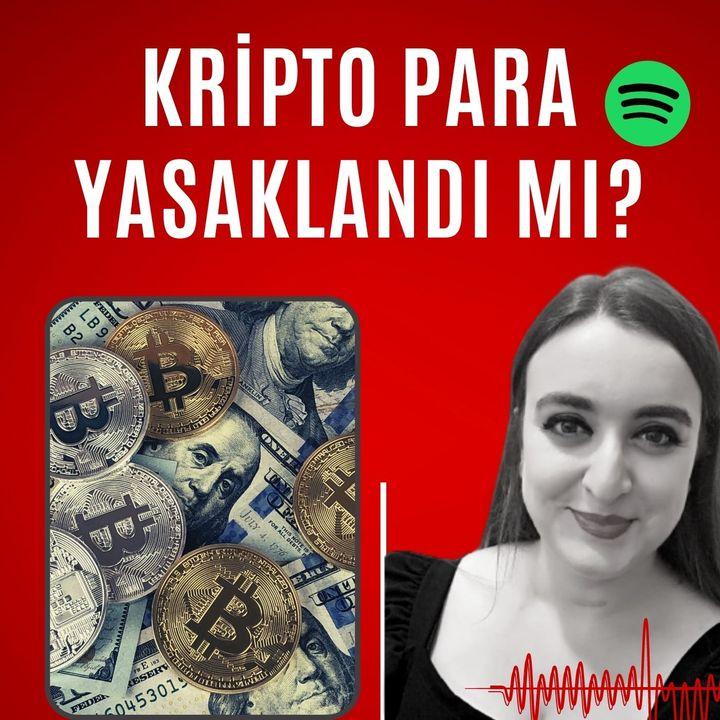07.Kripto Para Yasaklandı mı?