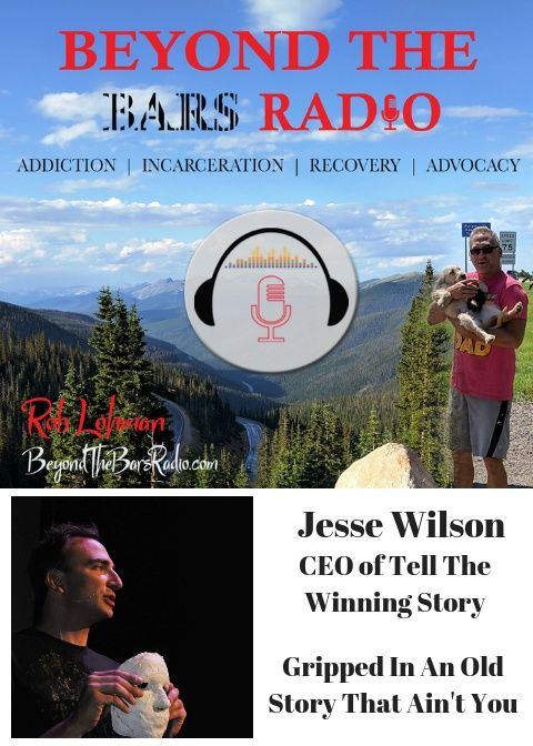 Gripped In An Old Story That Ain't You : Jesse Wilson : CEO of Tell The Winning Story