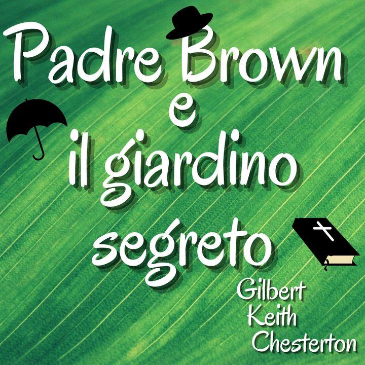 Padre Brown e il giardino segreto - Gilbert Keith Chesterton