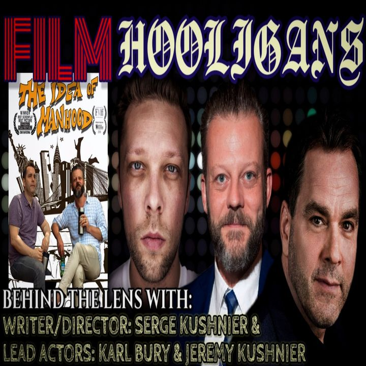 Behind the Lens with Serge Kushnier, Karl Bury, & Jeremy Kushnier | Film Hooligans
