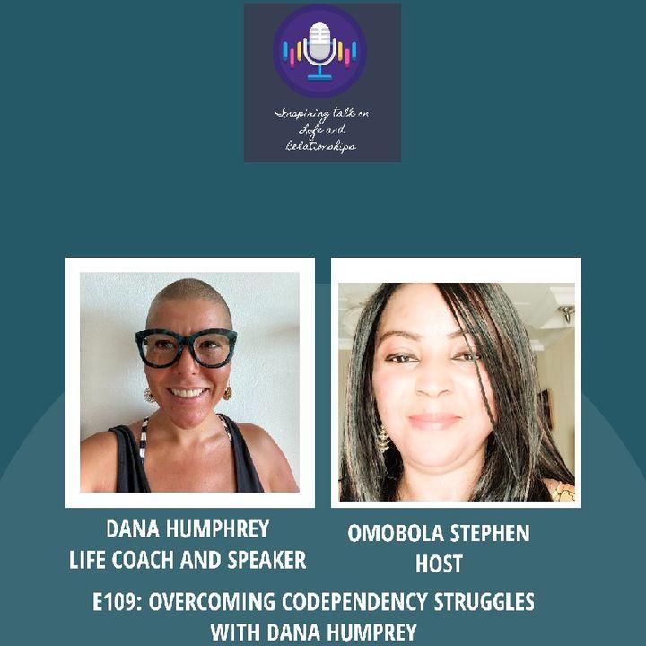 E108: Overcoming Codependency Struggles With Dana Humphrey