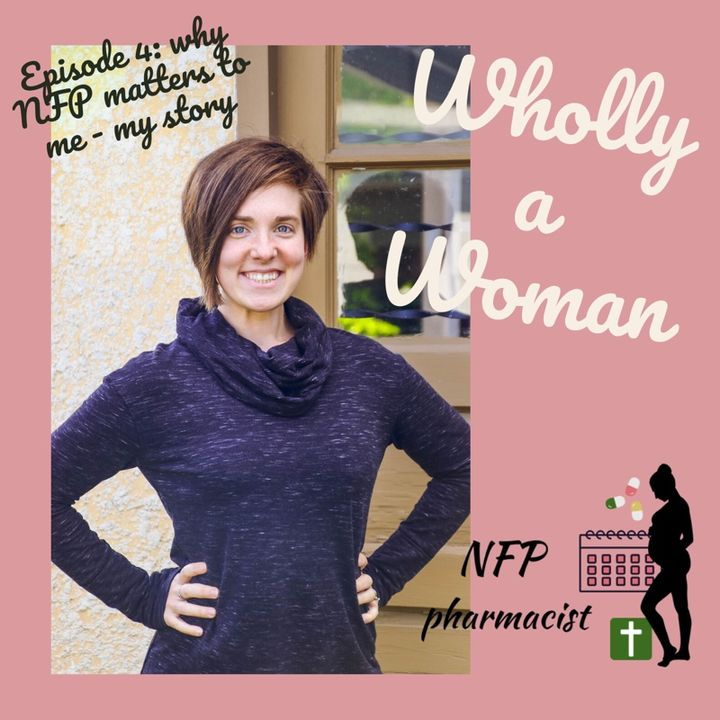 Episode 4 - Why Natural Family Planning Matters to me - My Story