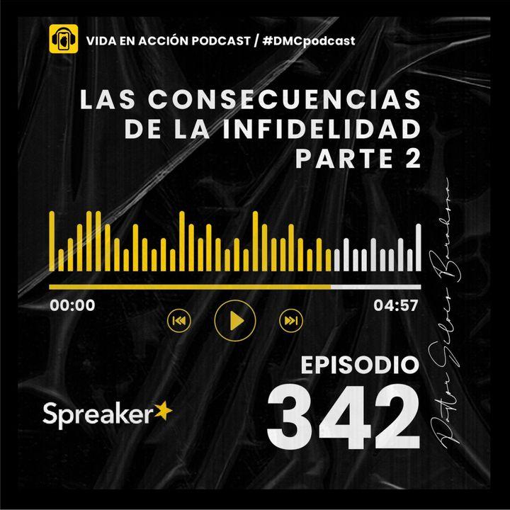 EP. 342   Las consecuencias de la infidelidad - Parte 2   #DMCpodcast