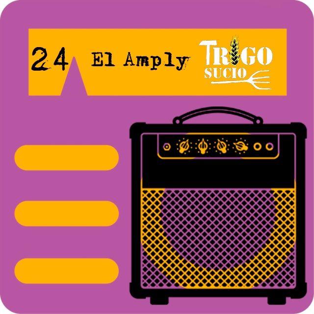 P24 - Trigo Sucio en El Amply