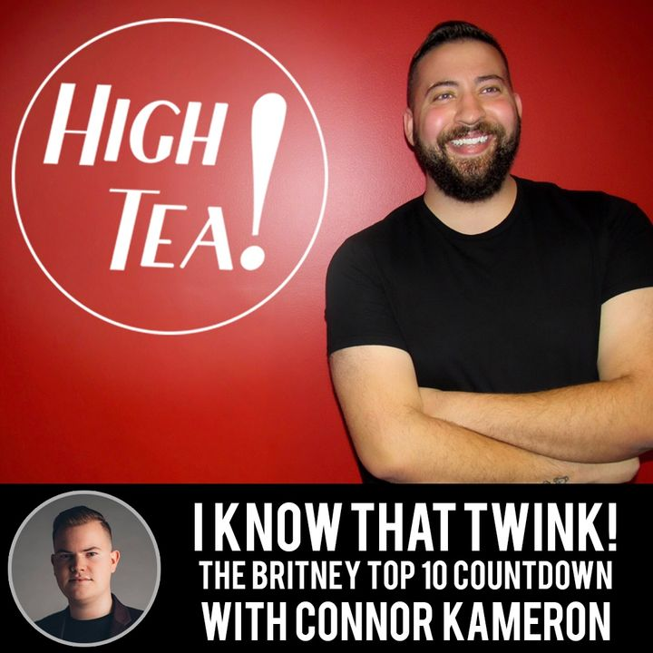 I KNOW THAT TWINK! The Britney Top 10 with Connor