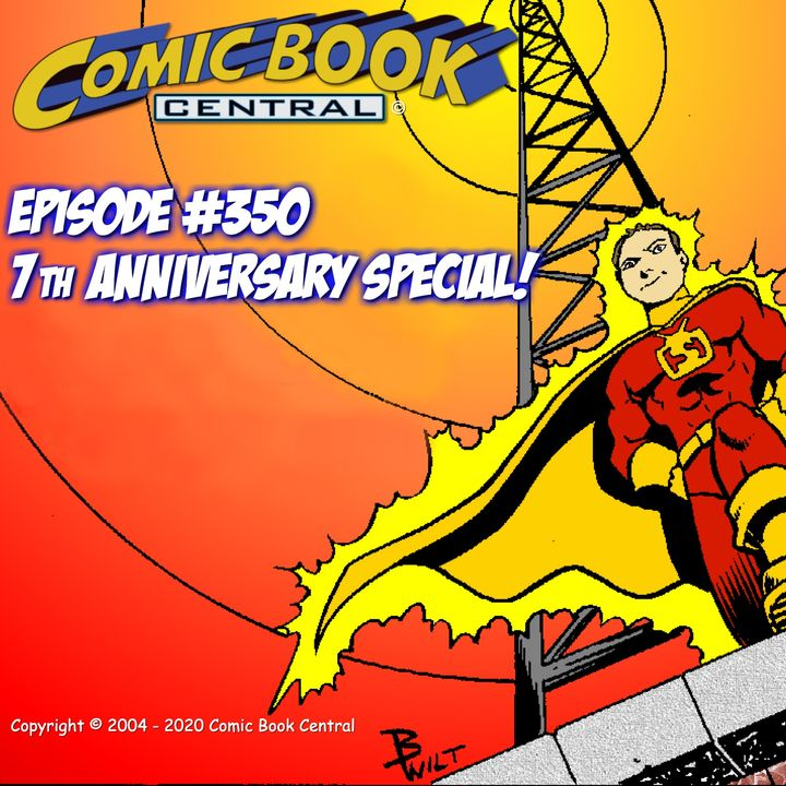 #350: Comic Book Central 7th anniversary special