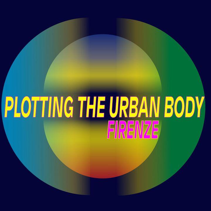 Plotting The Urban Body Firenze