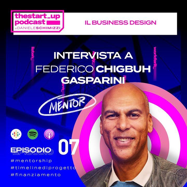 Episodio 7 | MENTOR EDITION: Il Business Design - Intervista a Federico Chigbuh Gasparini