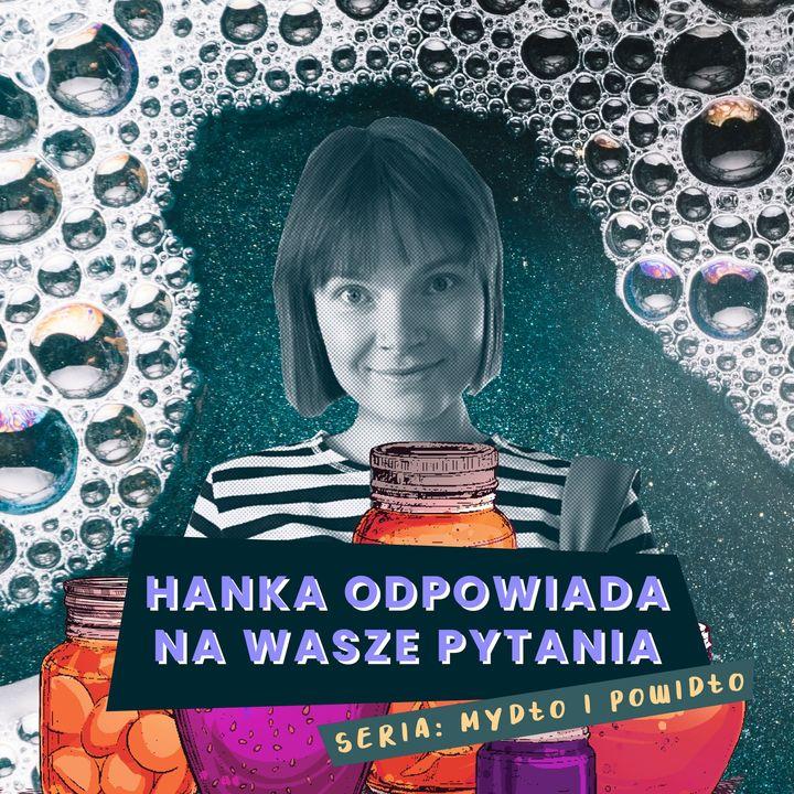 Mydło i powidło, czyli Q&A na pierwsze urodziny podcastu!