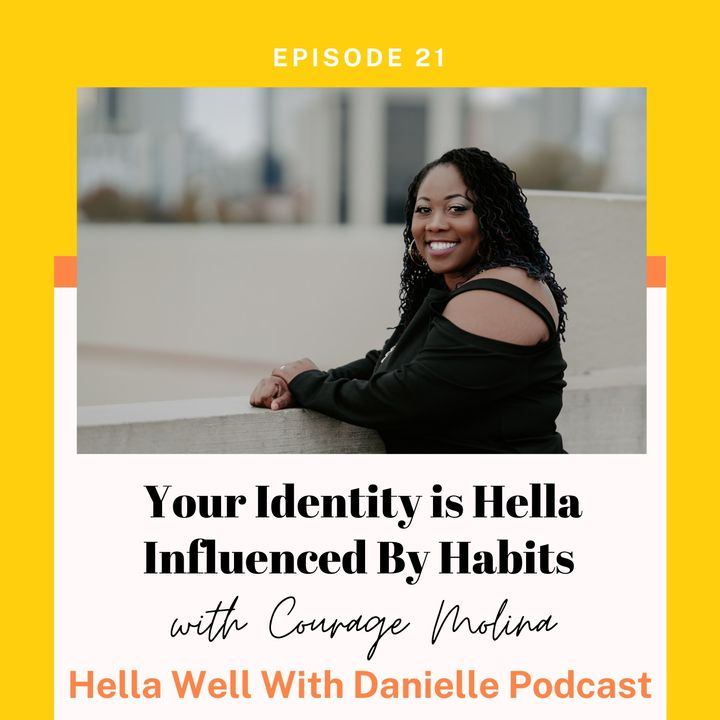 EP 21: Your Identity is Hella Influenced By Habits