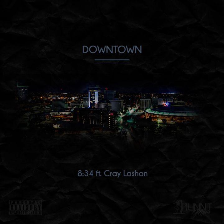@8341Hunnit feat @Cray_Lashon - Downtown