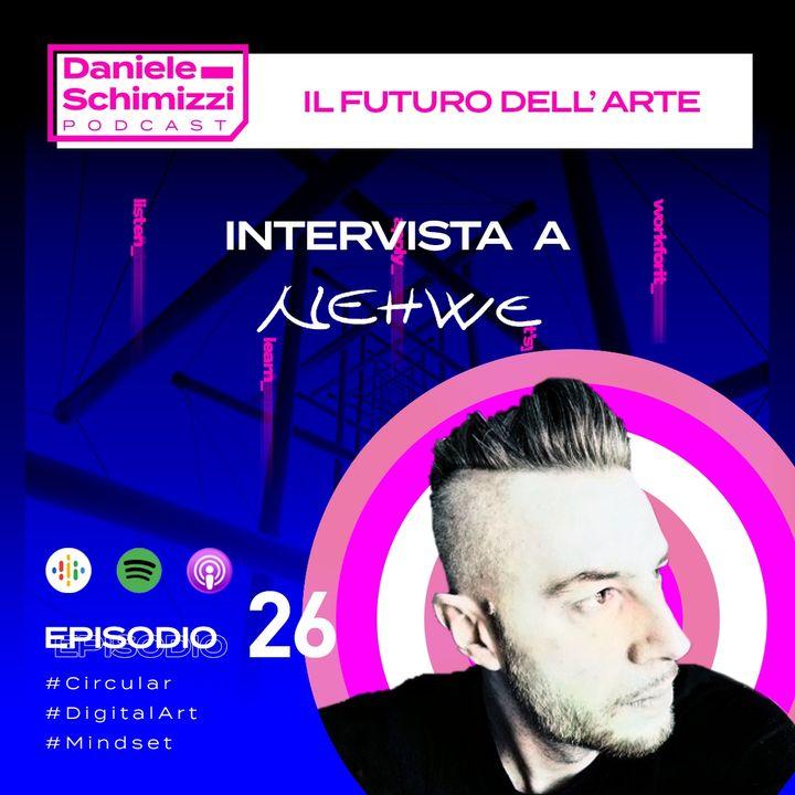 Episodio 26   Il futuro dell'arte - Intervista a Nehwe