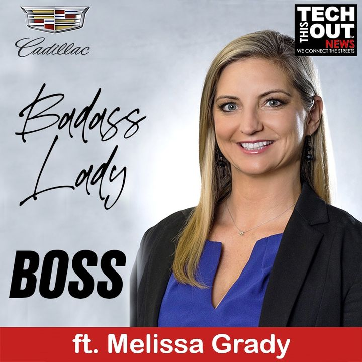 BOSS: CADILLAC ft CHIEF MARKETING OFFICER, MELISSA GRADY