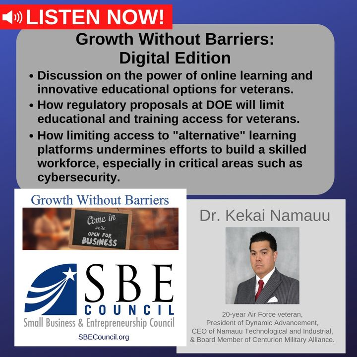 Growth Without Barriers - DIGITAL EDITION: How DOE proposals to limit use of online education hurts vets, innovation & our economy.