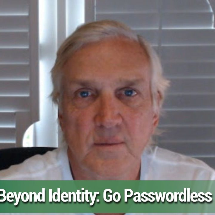 This Week in Enterprise Tech 441: Pass-Worthless Authentication