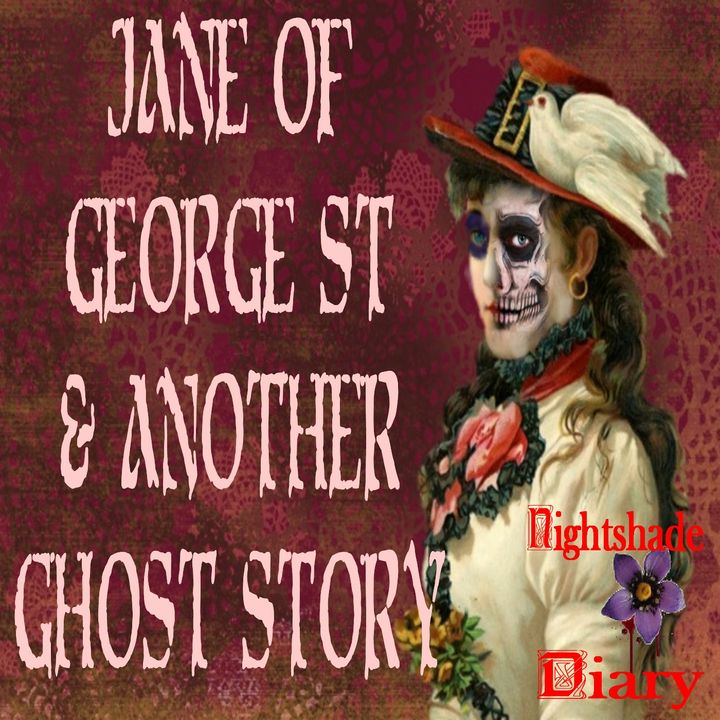 Jane of George Street and Another Ghost Story | Podcast