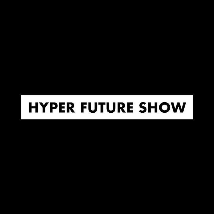 Hyper Future Show