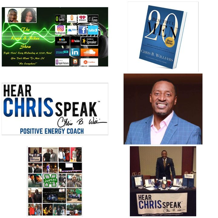 The Kevin & Nikee Show  - Chris B. Williams  - Positive Energy  Coach, Author, Motivational Speaker, Serial Entrepreneur and Mentor