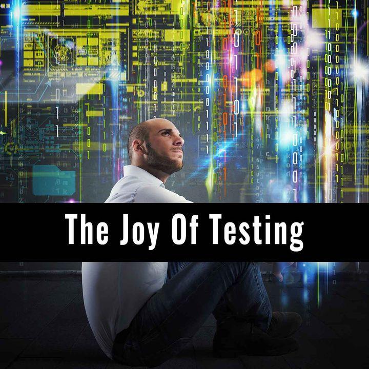 THE JOY OF TESTING