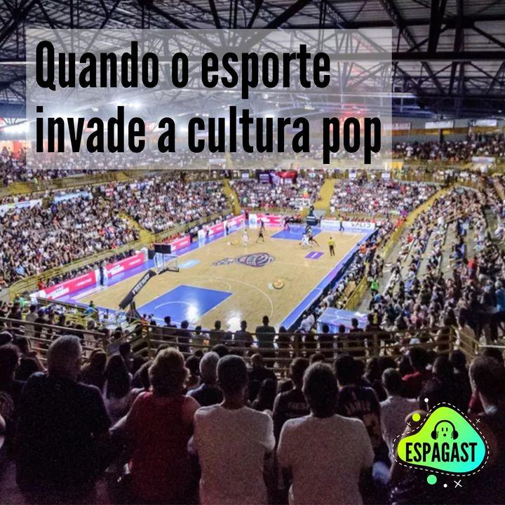 08. Quando o esporte invade a cultura pop