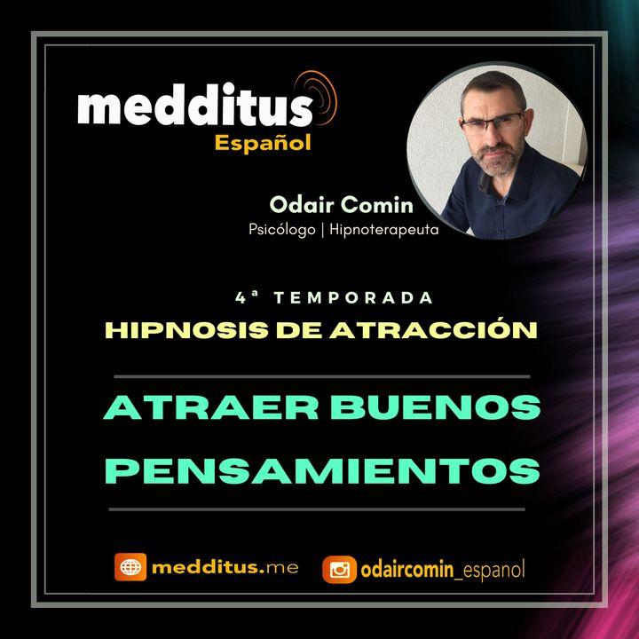 #102 Hipnosis para Atraer Buenos Pensamientos   Hipnosis de Atracción   Odair Comin