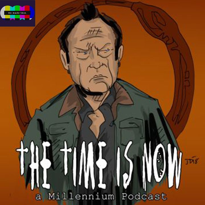 The Time Is Now - A Millennium Podcast
