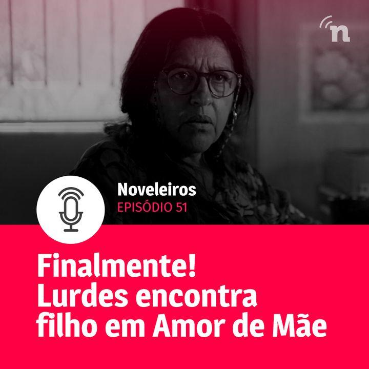 #51 - Lurdes finalmente descobre onde está Domenico em Amor de Mãe!