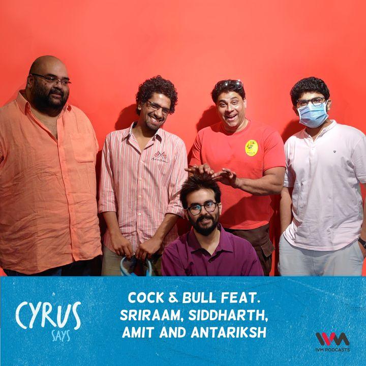 Ep. 506: Cock & Bull feat. Sriraam, Siddharth, Amit and Antariksh