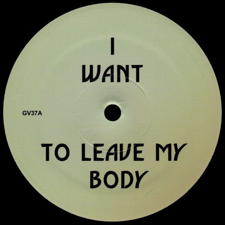 I Want To Leave My Body