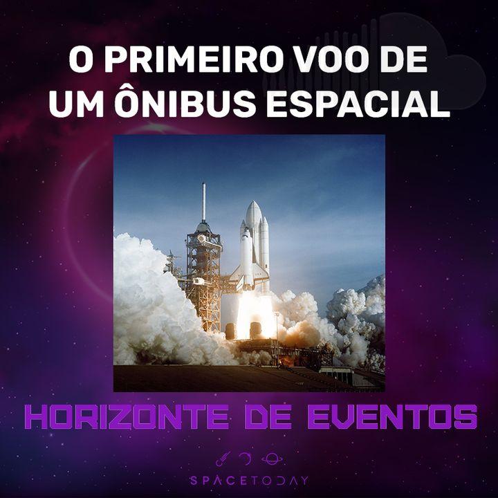 Horizonte de Eventos - Episódio 28 - O Primeiro Voo de Um Ônibus Espacial