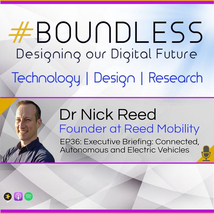 EP36: Dr Nick Reed, Founder of Reed Mobility: Executive Briefing: Connected, Autonomous and Electric Vehicles