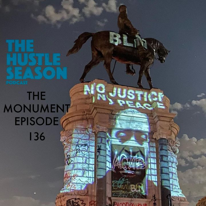 The Hustle Season: 136 The Monument Episode