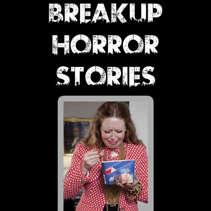 Breakup Horror Stories