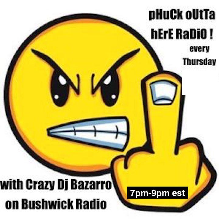 PHUCK OUTTA HERE RADIO. MARCH MADNESS WE LIVE 7PM TO 9PM ON BUSHWICK RADIO