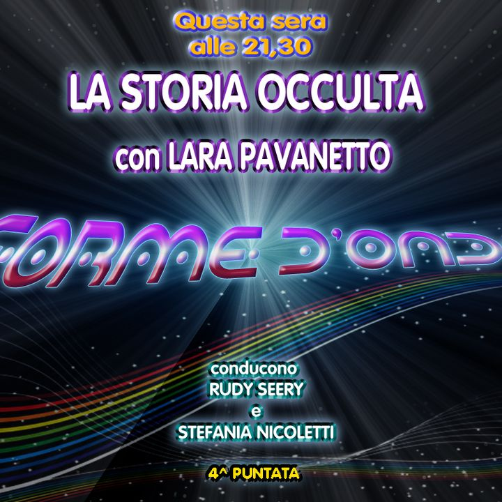 Forme d' Onda - Lara Pavanetto: La Storia Occulta - 26-10-2017