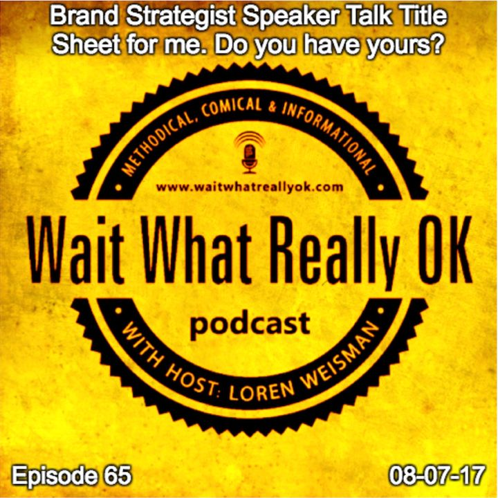 Brand Strategist Speaker Talk Title Sheet for me. Do you have yours?