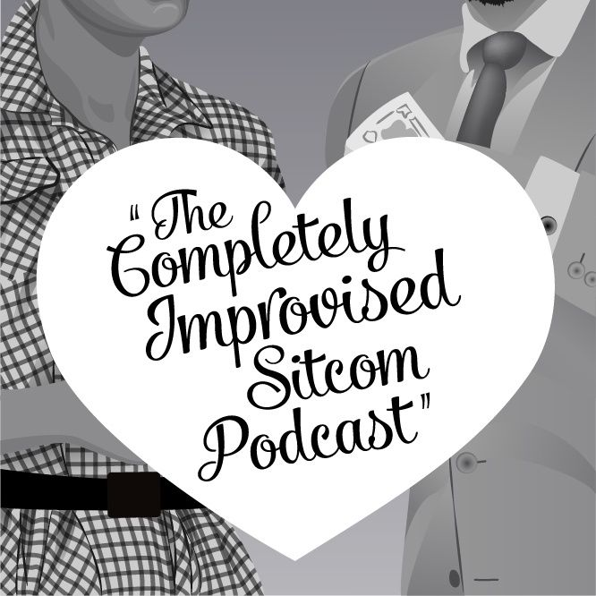 The Completely Improvised Sitcom Podcast- Ep. 48- Rene Vaca