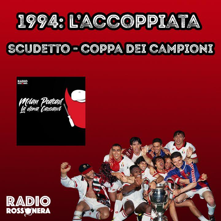 1994: L'ACCOPPIATA SCUDETTO - COPPA DEI CAMPIONI