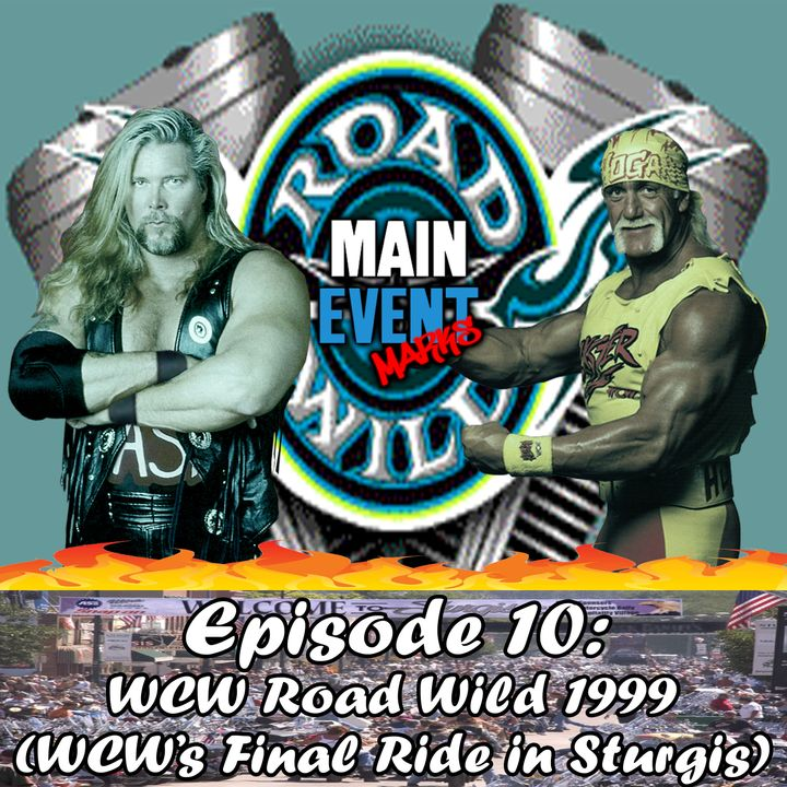 Episode 10: WCW Road Wild 1999 (WCW's Final Ride in Sturgis)