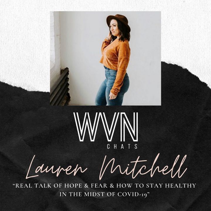 """""""Real Talk of HOPE & Fear & How to stay healthy in the Midst of Covid-19 with Lauren"""