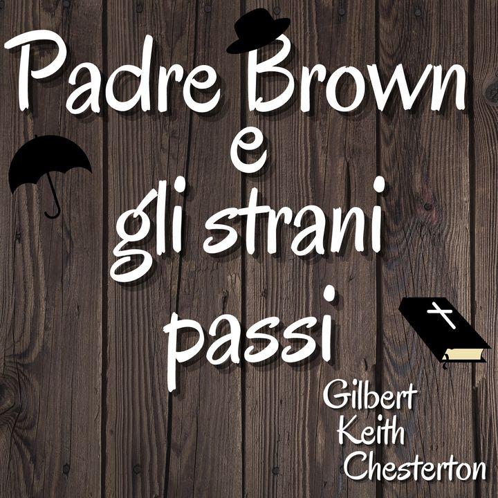 Padre Brown e gli strani passi - Gilbert Keith Chesterton