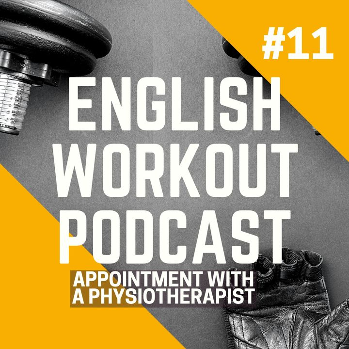 #11 - Appointment With a Physiotherapist