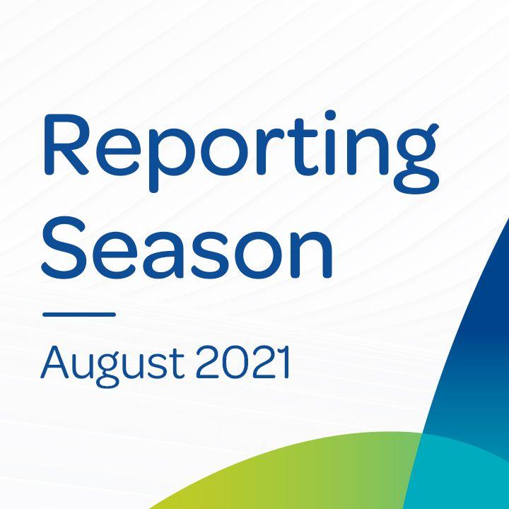 Reporting Season August 2021