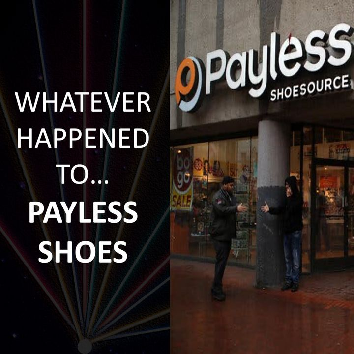 Whatever Happened To... Payless Shoes