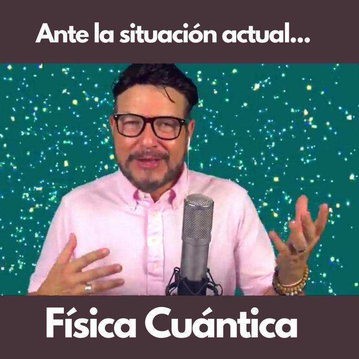 #290 Ante la situación actual, Física Cuántica (Podcast)