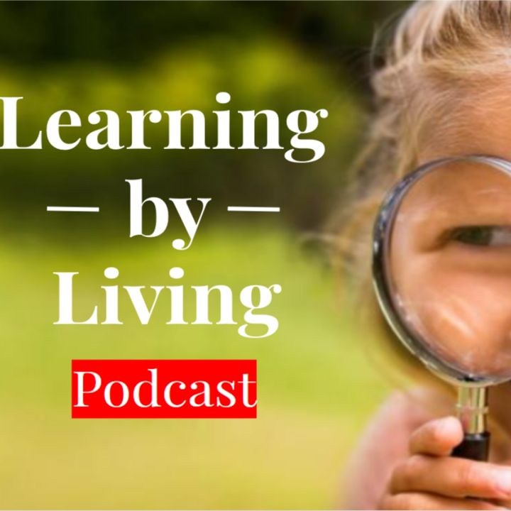 Learning By Living Podcast